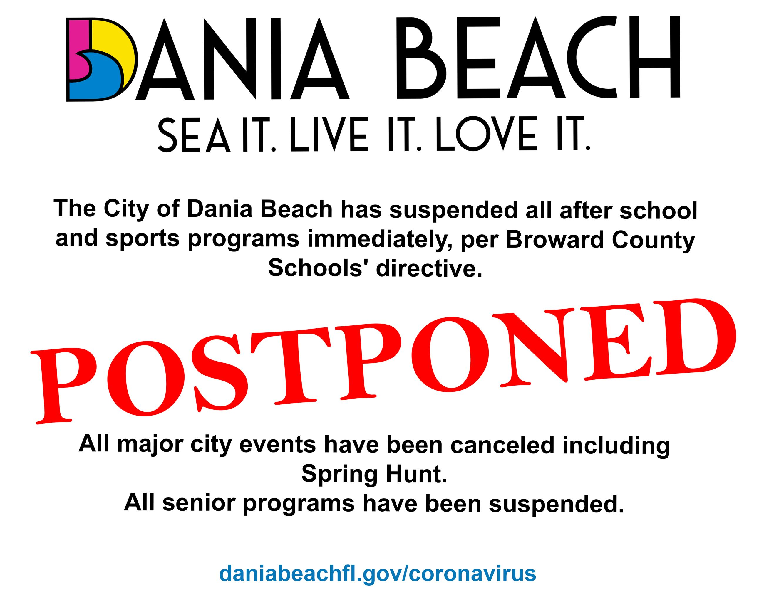 The City of Dania Beach has suspended all after school and sports programs and all major city events