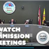 Watch Commission Meetings